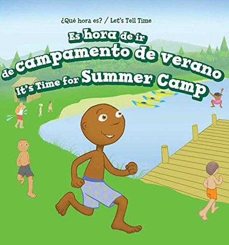 Es Hora de IR de Campamento de Verano / Its Time for Summer Camp (Que Hora Es? / Lets Tell Time)