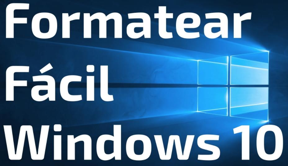 formatea fácil windows 10