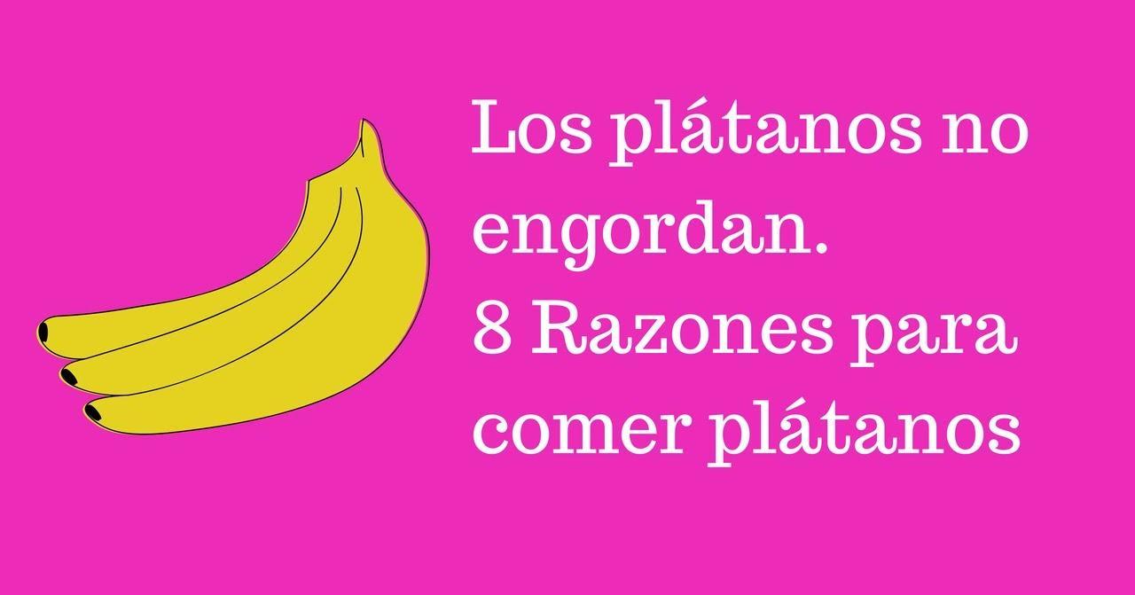 Los plátanos no engordan. 8 razones para comer plátanos