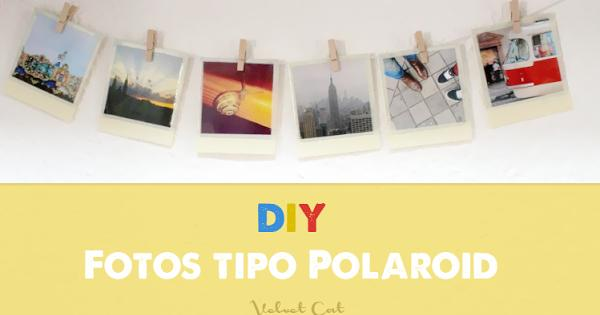 DIY: Fotos tipo Polaroid