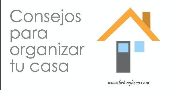 Consejos para tener tu casa bien organizada