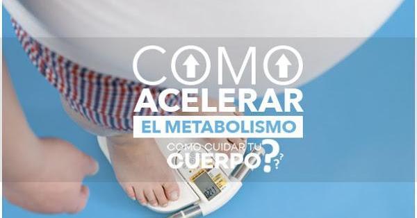 ¿No sabes cómo acelerar el metabolismo de tu cuerpo? 7 tips conseguirlo