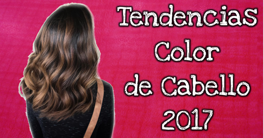 Tendencias en color de cabello 2017, ¡apunta!