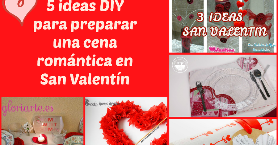 5 ideas diy para preparar la cena de san valent n perfecta for Platos para una cena romantica