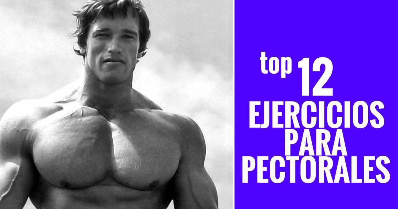 Los 12 mejores ejercicios para pectorales