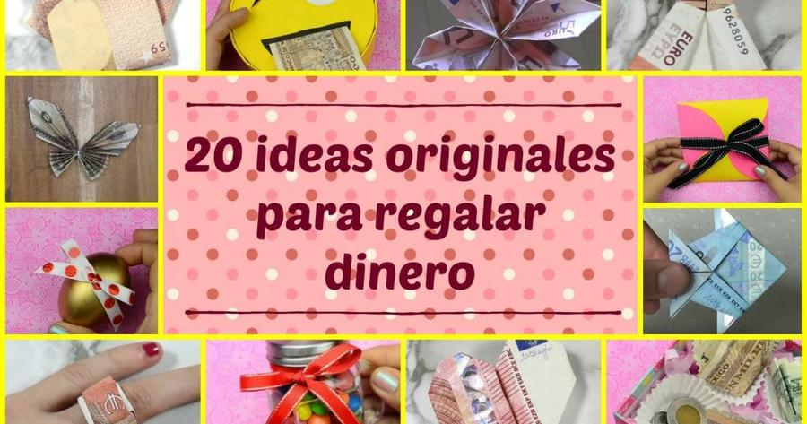 20 ideas originales para regalar dinero manualidades for Ideas de detalles para regalar