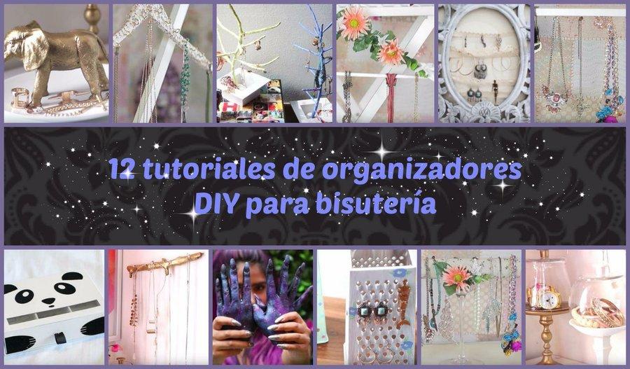 12 tutoriales DIY de organizadores para bisutería | Manualidades