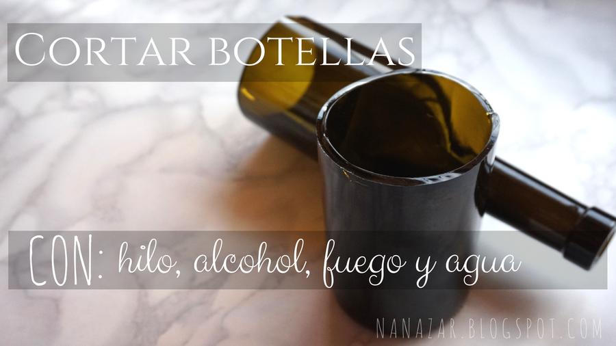 Cortar botellas de vidrio con hilo, alcohol, fuego y agua   Manualidades