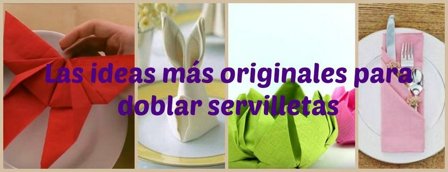 las ideas ms originales para doblar servilletas