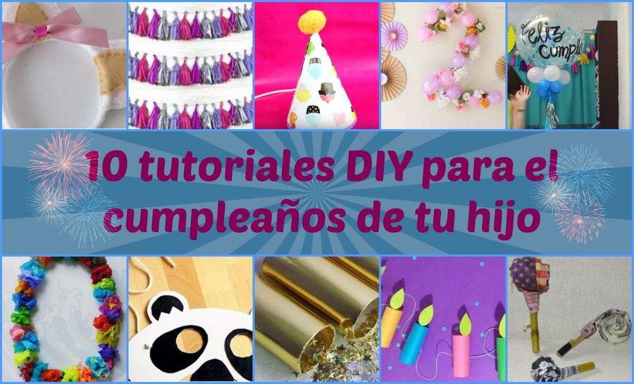 10 tutoriales DIY para el cumpleaños de tu hijo | Manualidades