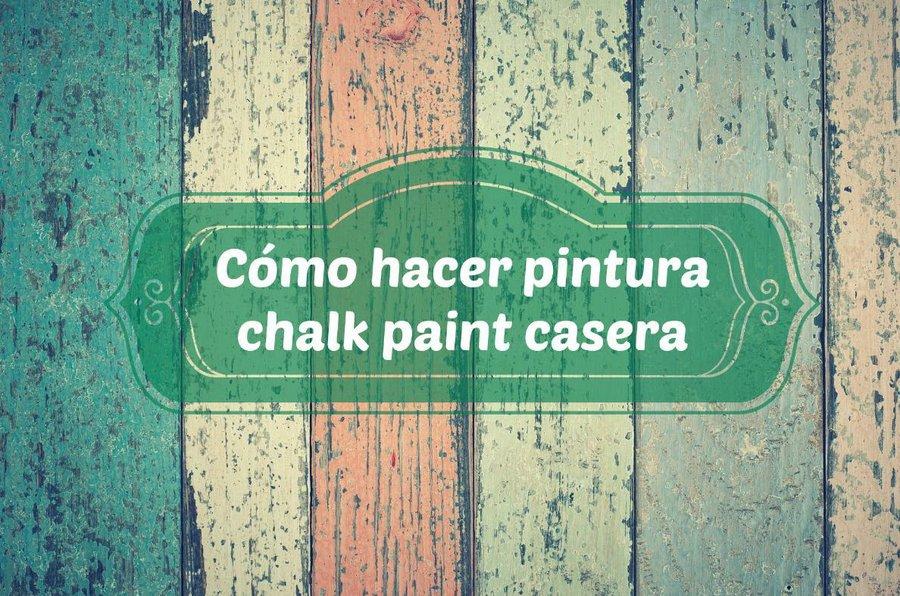 Cómo hacer pintura chalk paint casera | Bricolaje