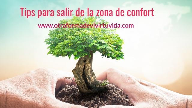 7 tips para salir de la zona de confort y transformar tu vida