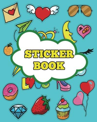 "Sticker Book: Ultimate Blank Sticker Book for Kids, Sticker book Collecting Album: Blank Notebook Pages, Size: 8"" x 10"" (Blank Sticker book for Toddlers, Kids, Girls, Boys) (Volume 1)"