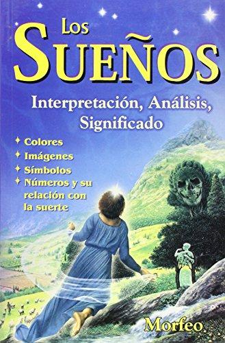 Los Suenos: Interpretacion, Analisis, Significado
