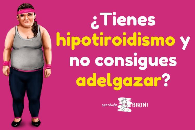 dieta para bajar de peso cuando se tiene hipotiroidismo