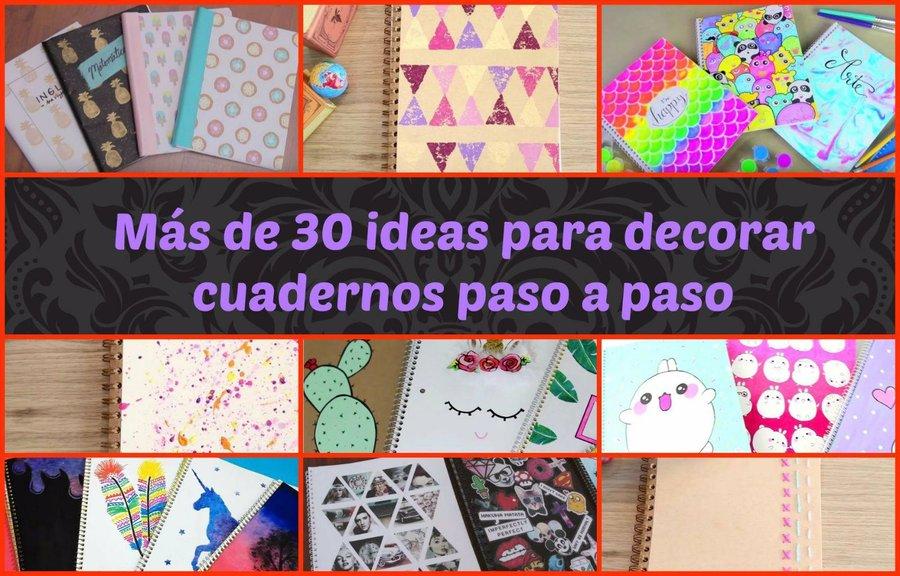 Mas De 30 Ideas Para Decorar Cuadernos Paso A Paso Manualidades