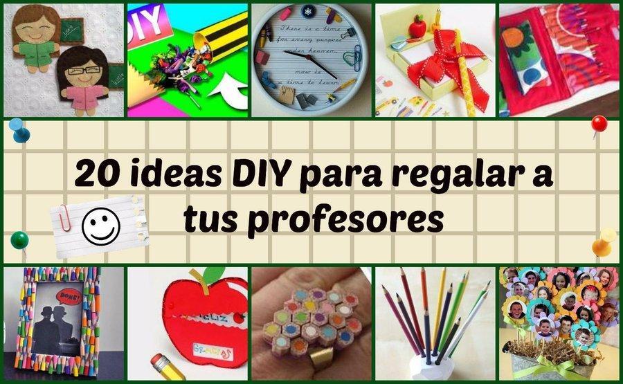 Regalos Para Profesores Ideas Y Tutorial Completo Manualidades