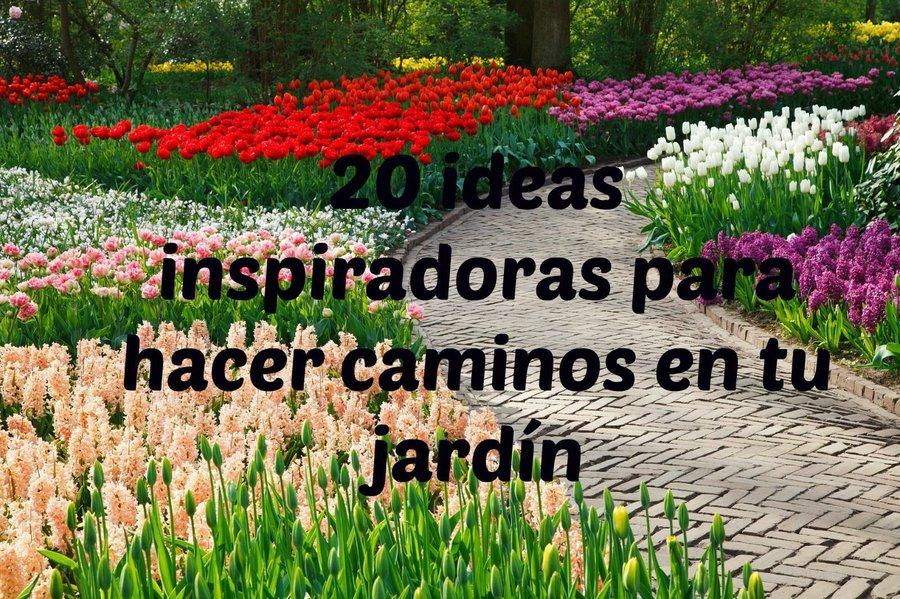 20 ideas inspiradoras para hacer caminos en tu jardín