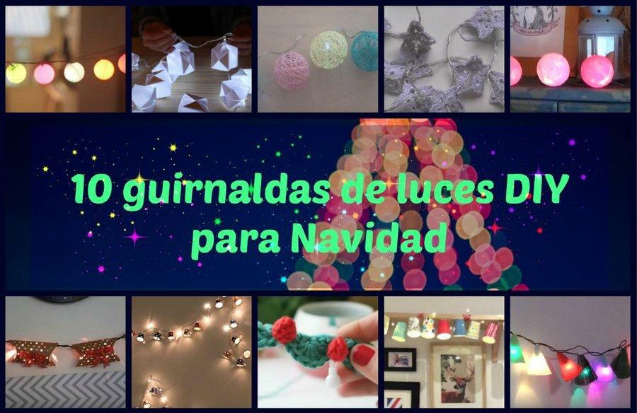 Guirnaldas De Navidad Imagenes.10 Guirnaldas De Luces Diy Para Navidad Manualidades