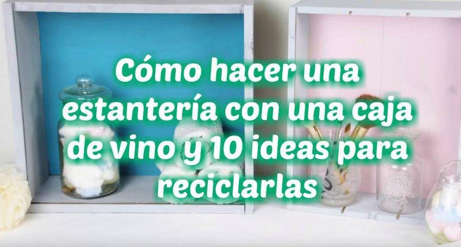 C mo hacer una estanter a con una caja de vino y 10 ideas - Estanterias de vino ...