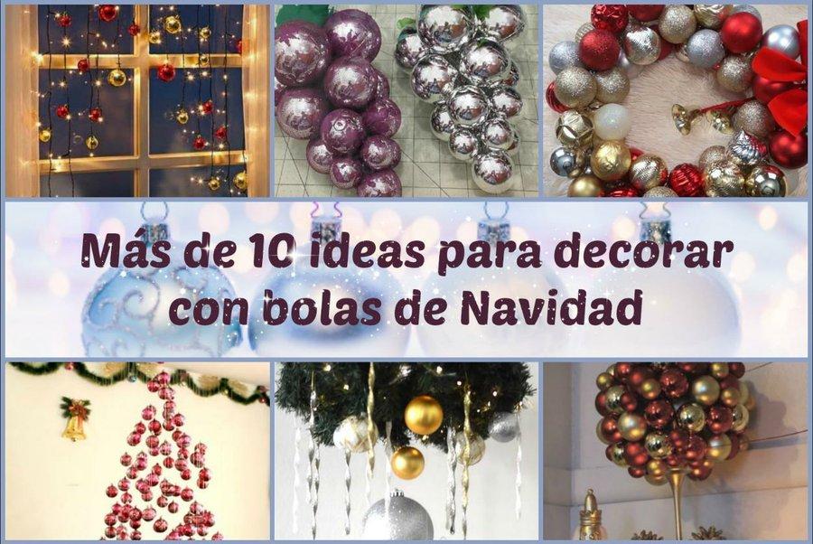 Ms de 10 ideas para decorar con bolas de Navidad Manualidades