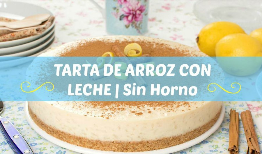 Tarta De Arroz Con Leche Sin Horno Cocina