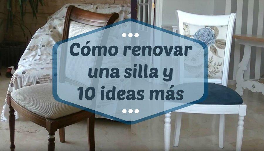 Cómo renovar una silla y 10 ideas más | Bricolaje